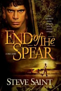 End of the Spear A True Story by Steve Saint 2005, Hardcover, Movie