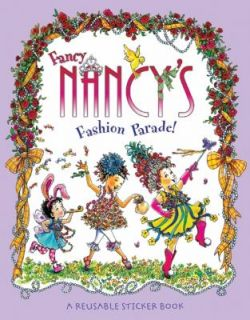 Fancy Nancys Fashion Parade Reusable Sticker Book by Jane OConnor