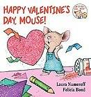 HAPPY VALENTINES DAY, MOUSE   FELICIA BOND LAURA JOFFE NUMEROFF