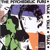 Talk Talk Talk by Psychedelic Furs The CD, Jul 1986, Columbia USA