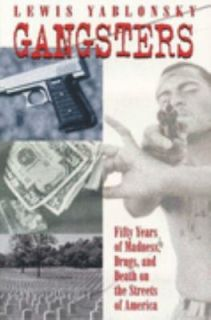 Gangsters Fifty Years of Madness, Drugs and Death on the Streets of