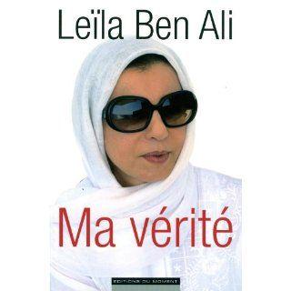 Ma vérité .fr Leila Ben Ali Livres