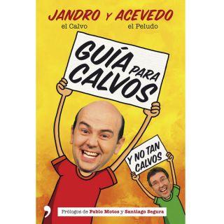 Guía para calvos y no tan calvos. JANDRO ACEVEDO FERNANDO ACEVEDO. El