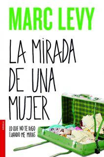 LA MIRADA DE UNA MUJER   MARC LEVY. Resumen del libro y comentarios