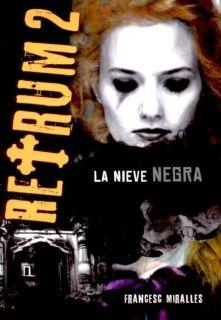 RETRUM 2 LA NIEVE NEGRA   FRANCESC MIRALLES. Resumen del libro y