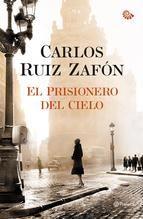 EL PRISIONERO DEL CIELO   CARLOS RUIZ ZAFON. Resumen del libro y