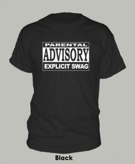 SWAG   PARENTAL ADVISORY ~ T SHIRT hip hop rap ALL SIZES & COLORS