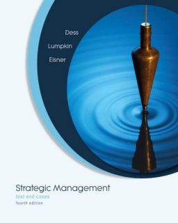 Strategic Management by Gregory G. Dess and G. T. Lumpkin 2007