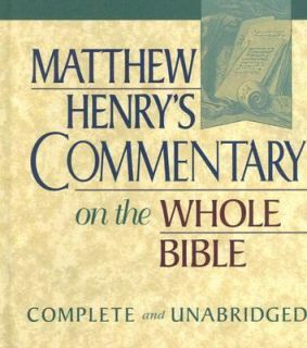 Matthew Henrys Commentary on the Whole Bible Complete and Unabridged