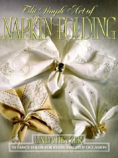 The Simple Art of Napkin Folding by Linda Hertzer 1991, Hardcover