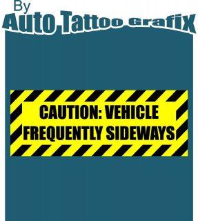 CAUTION SIDEWAYS Decal Sticker Car Truck Bike RARE Drift JDM Drift