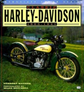 Classic Harley Davidson, 1903 1941 by Herbert Wagner and Mark Mitchell