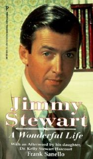 Jimmy Stewart A Wonderful Life by Frank Sanello 1997, Paperback
