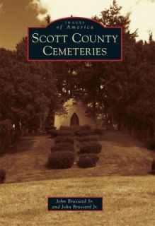 Scott County Cemeteries by John Brassard Jr., John Brassard Sr. and Sr