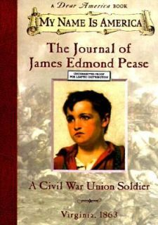 The Journal of James Edmond Pease A Civil War Union Soldier Virginia