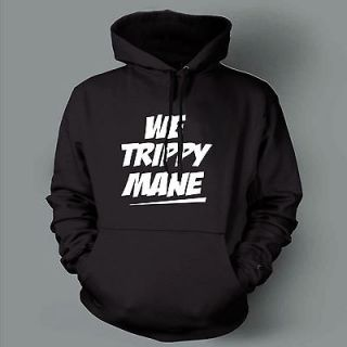 WE TRIPPY MANE drake lil wayne wiz khalifa SHIRT FUNNY RAP HIP HOP