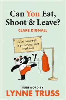 Can You Eat, Shoot and Leave? (Workbook) by Lynne Truss Paperback Book