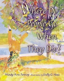 People Go When They Die? (General Jewish Interest) (Life Cycle), Mindy