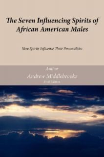 The Seven Influencing Spirits of African American Males How Spirits