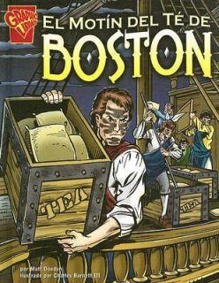 El Motín del Té de Boston by Matt Doeden 2006, Hardcover