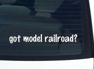 got model railroad? RAILROADS RAIL ROAD TRAIN FUNNY DECAL STICKER