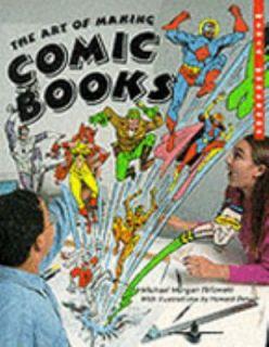 The Art of Making Comic Books by Michael Morgan Pellowski 1995