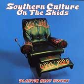 Plastic Seat Sweat by Southern Culture on the Skids CD, Mar 2003, DGC