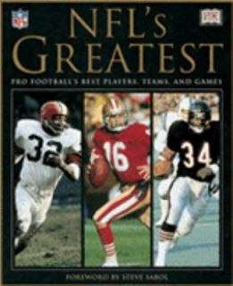 NFLs Greatest Pro Footballs Best Players, Teams, and Games by Steve