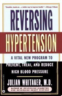 Reversing Hypertension A Vital New Program to Prevent, Treat, and