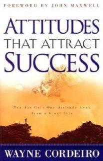 Attitudes that Attract Success by Wayne Cordeiro 2001, Paperback