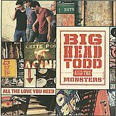 All the Love You Need CD DVD by Big Head Todd the Monsters CD, Jun