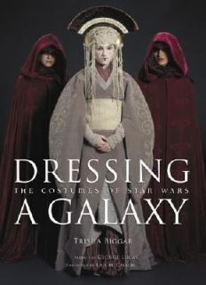 The Costumes of Star Wars by Trisha Biggar 2005, Hardcover