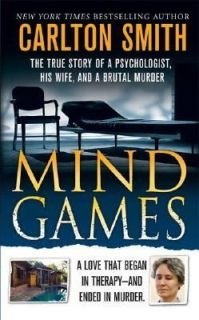 Games The True Story of a Psychologist, His Wife, and a Brutal Murder