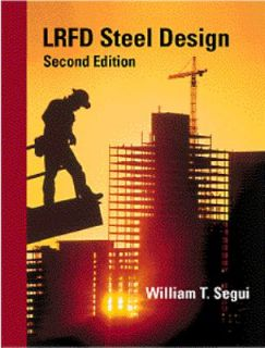LRFD Steel Design by William T. Segui 1998, Hardcover