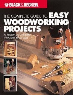 The Complete Guide to Easy Woodworking Projects by Creative Publishing