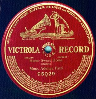 MME Adelina Patti Soprano on 12 inch Victrola 95029 Home Sweet Home