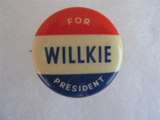 Campaign Pin Pinback Button Political Badge Willkie for President 7 8