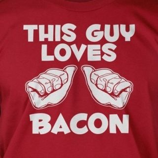 This Guy Loves Bacon Funny Bacon Meme Cool Food Burger Cook Paleo T