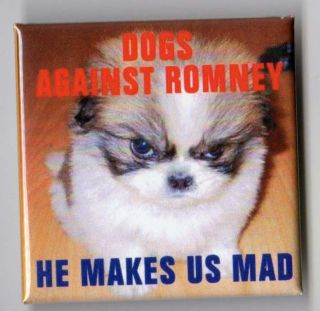 Anti Mitt Romney campaign button pin 2012 Dogs 2 Barack Obama