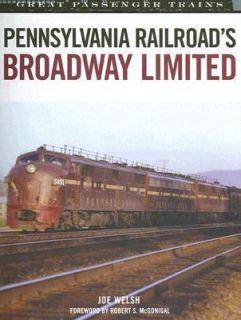 Pennsylvania Railroads Broadway Limited by Joe Welsh 2006, Hardcover