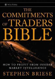 The Commitments of Traders Bible How to Profit from Insider Market