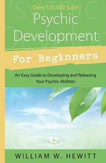 Psychic Development for Beginners An Easy Guide to Developing and
