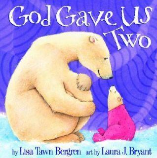 God Gave Us Two by Lisa T. Bergren 2001, Hardcover