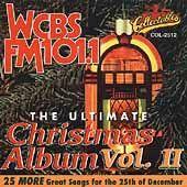 The Ultimate Christmas Album, Vol. 2 WCBS FM 101.1 (CD, Mar 2006