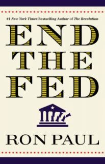 End the Fed by Ron Paul 2010, Paperback