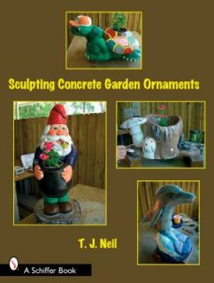 Making Concrete Garden Ornaments by T. J. Neil 2008, Paperback