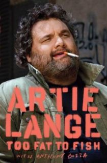 Too Fat to Fish by Artie Lange and Anthony Bozza 2008, Hardcover