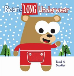Bear in Long Underwear by Todd H. Doodler and Todd Goldman 2011