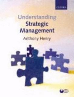 Understanding Strategic Management by Anthony Henry 2008, Paperback