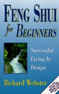 Feng Shui for Beginners Successful Living by Design by Richard Webster